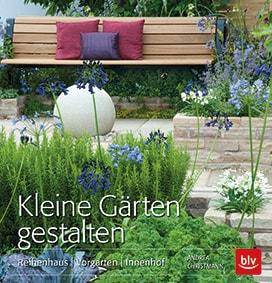 Buchtipp: Kleine Gärten Gestalten, blv Verlag